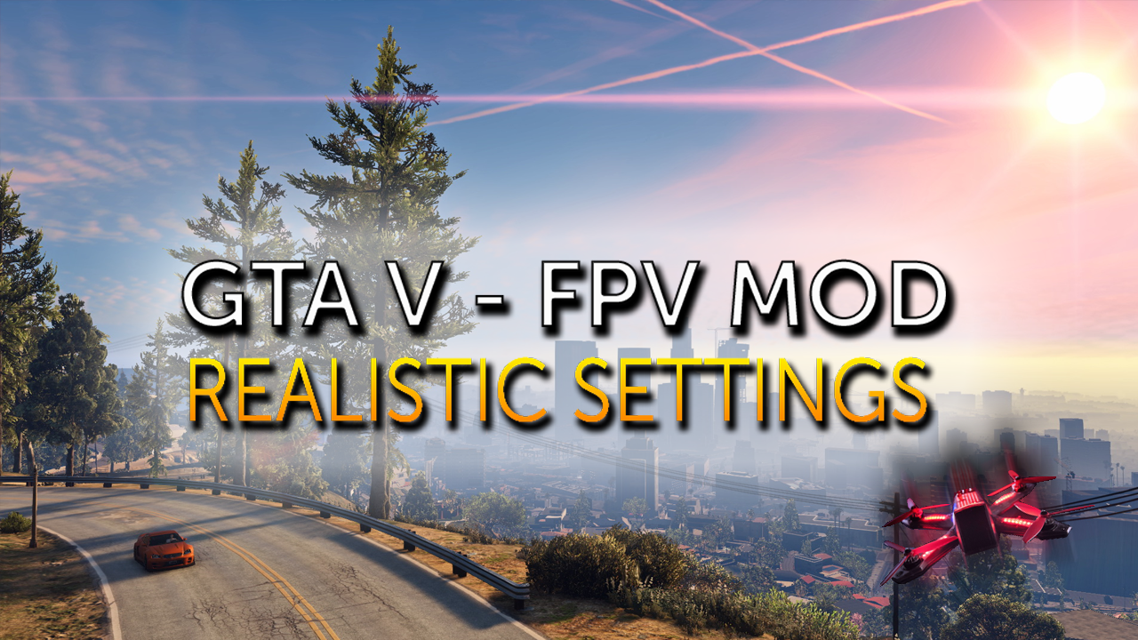 GTAV FPV Drone Mod is the best way to practice your flippy floppies!